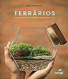 Terrários: Plantando criatividade e colhendo arte (Portuguese Edition)