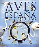 Aves de España y Europa (atlas ilustrado)